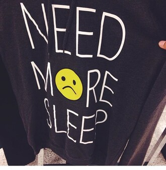 sweater black need more sleep hoodie smiley