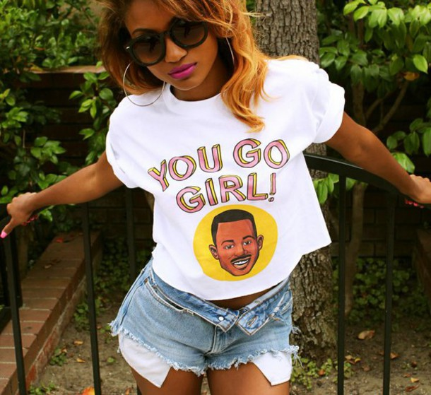 T-shirt: you go girl, ...