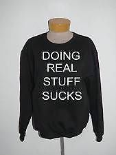 Doing Real Stuff Sucks Pullover Sweatshirt | eBay