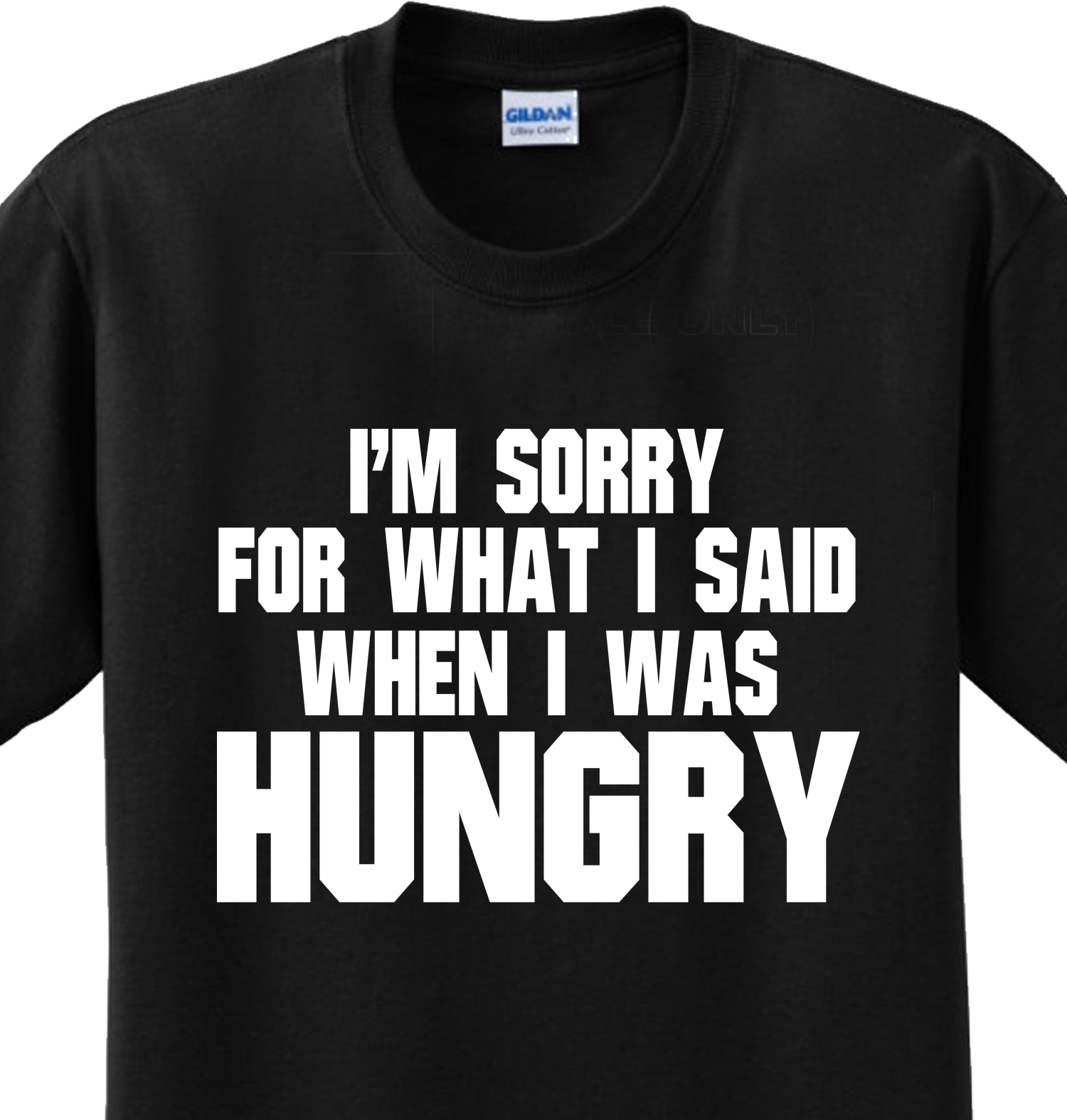 Hungry I'M Sorry Funny Sayings Food Humorous Cute Joke Novelty Tshirt Any Size | eBay