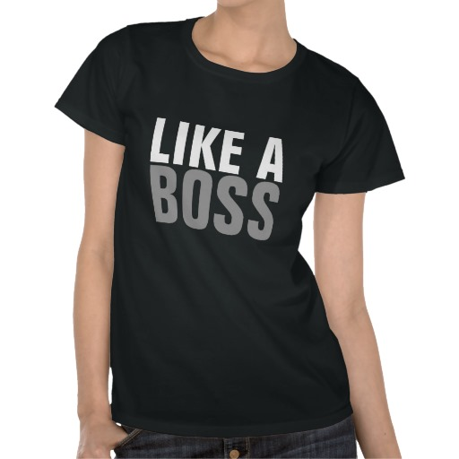(official) like a boss shirts from zazzle.com