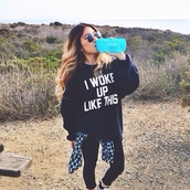 blouse,sweater,shirt,t-shirt,quote on it,fitness,writing,i woke up like this,oversized sweater,cool,nice,summer,skirt,black,white,black sweater,beonce,baggy,swag,colt,winter outfits,winter sweater,top