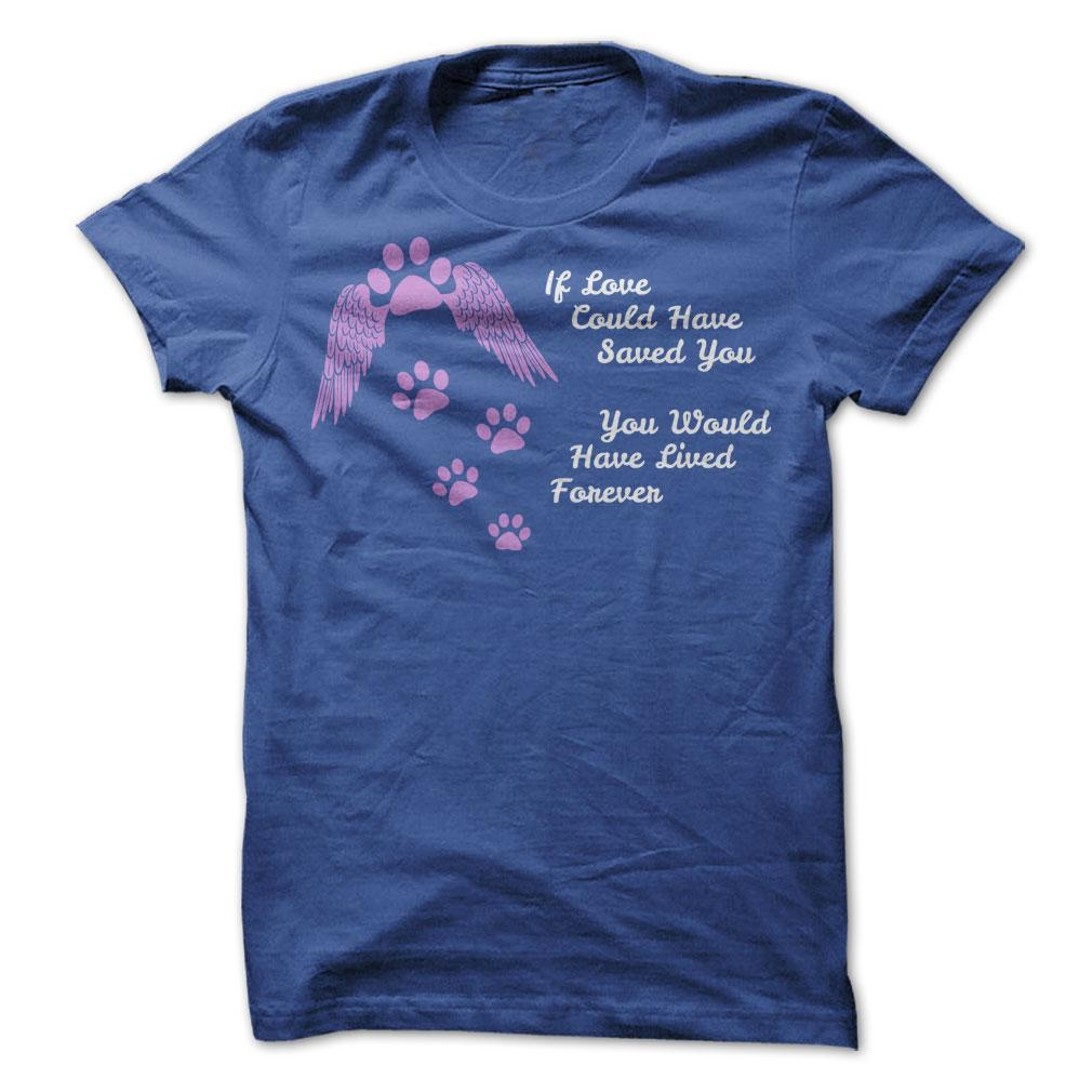 If Love Could Have Saved You T-Shirt & Hoodie
