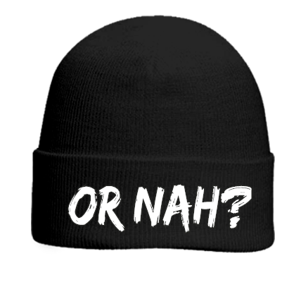 Or nah? - Otto Beanie 82-480 - 82-4802022 - Custom Embroidered - CustomPlanet.com