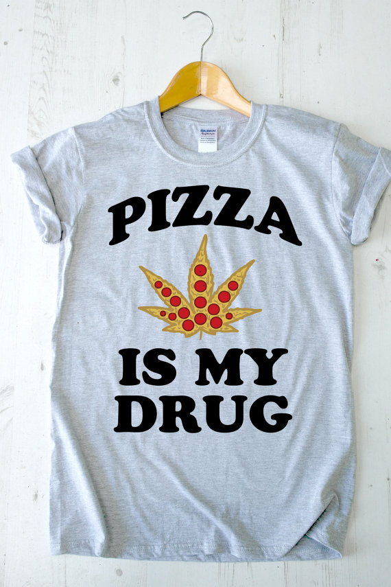 f6cb5c4e Pizza Is My Drug High Quality SCREEN PRINT T-shirt Tee Gildan Super Soft  Unisex Ladies ...