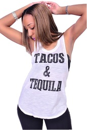 tank top,tacos,white,tacos and tequila shirt