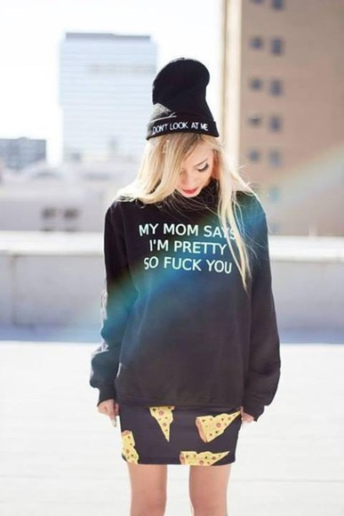 white sweater printed sweater black funny shirt white letters rock punk grunge fashion hipster white and black sweater hat clothes skirt my, mom, says, fuck, you, sweater my mom says im pretty so fuck you my mom says im pretty so fuck you