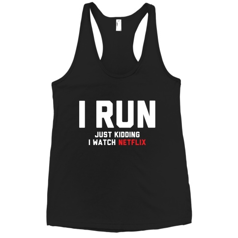 I Run Just Kidding | Activate Apparel | T-Shirts, Tanks, Sweatshirts and Hoodies