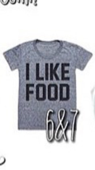 top i like food cute gray t-shirt quote on it food graphic tee crop tops