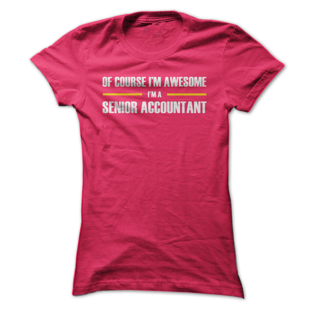 Senior Accountants Are Awesome T-Shirt & Hoodie