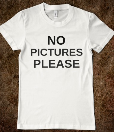 NO PICTURES PLEASE - glamfoxx.com - Skreened T-shirts, Organic Shirts, Hoodies, Kids Tees, Baby One-Pieces and Tote Bags Custom T-Shirts, Organic Shirts, Hoodies, Novelty Gifts, Kids Apparel, Baby One-Pieces | Skreened - Ethical Custom Apparel