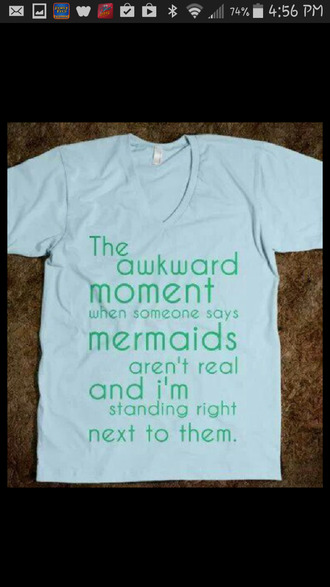 t-shirt mermaid white green quote on it clothes style fashion awkward funny back to school v neck underwear graphic tee