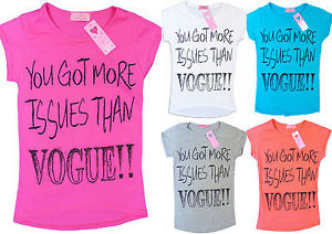 Girls You've got More Issues Than Vogue Summer T Shirt Top 7 13 Free UK Postage   eBay