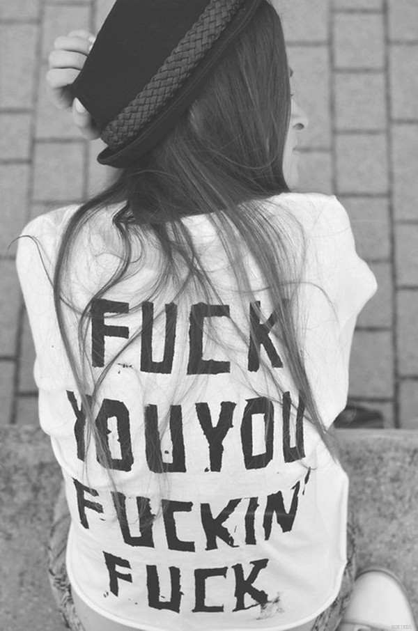 t-shirt t-shirt shirt white black print black text quote on it white shirt swear curses clothes tumblr blouse t-shirt grunge t-shirt