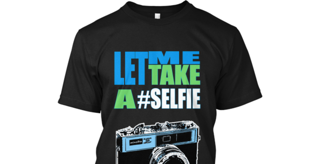 Limited Edition Selfie | Teespring