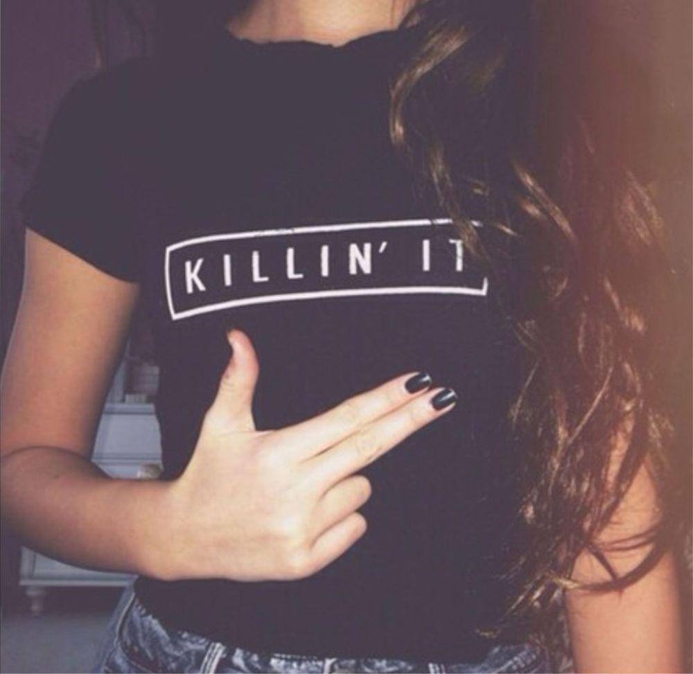 Killin it t