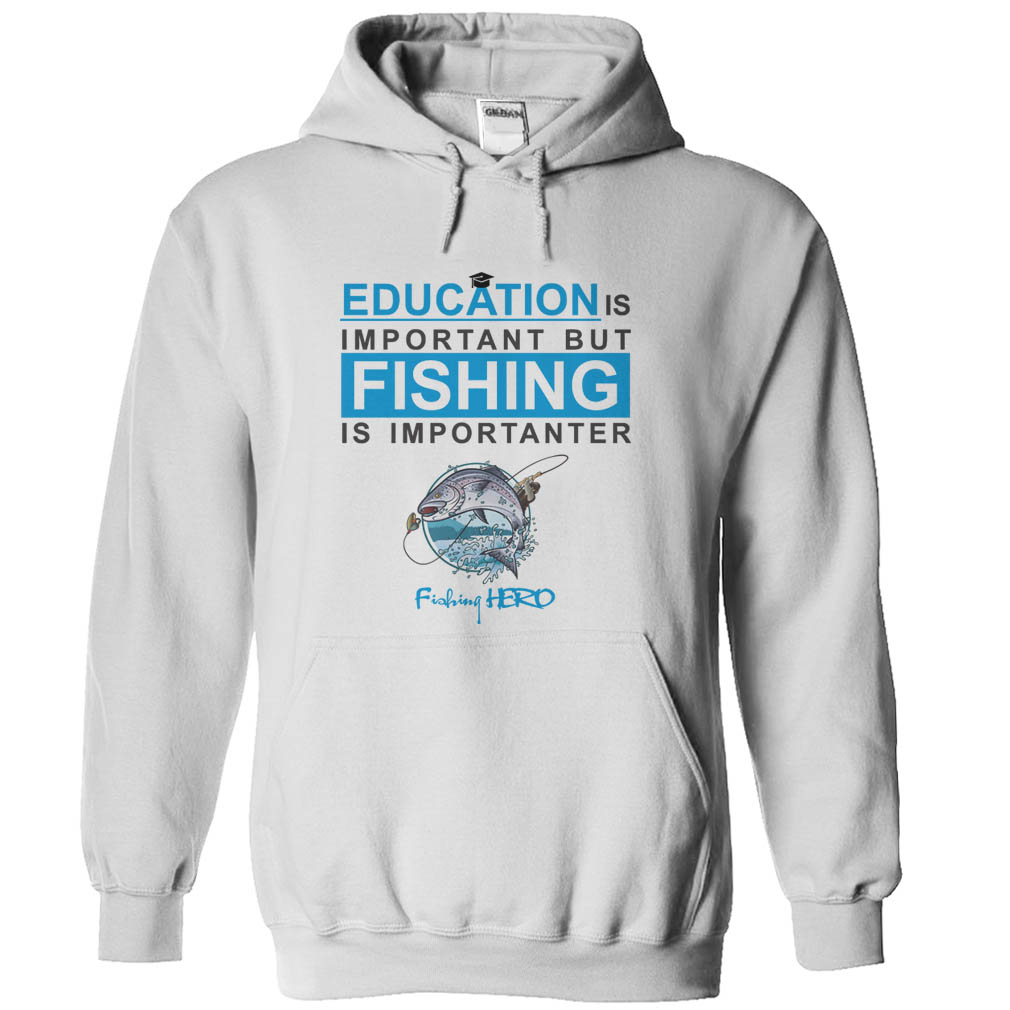 Fishing Is Important T-Shirt & Hoodie