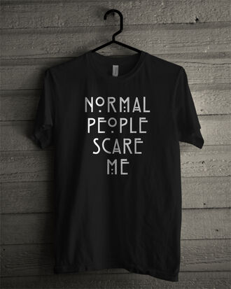 t-shirt graphic tee quote on it black t-shirt all black everything normal people scare me top punk rock black