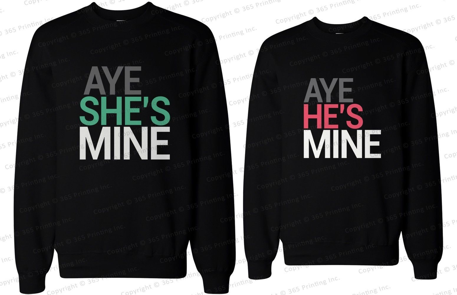 His and Her Matching Couple Sweatshirts - Aye She's Mine, Aye He's Mine