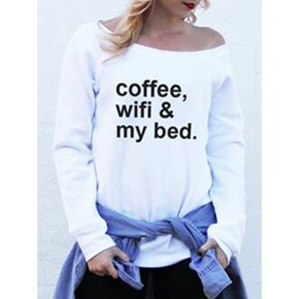 sweater quote on it off the shoulder coffee wifi & my bed christmas white rose wholesale