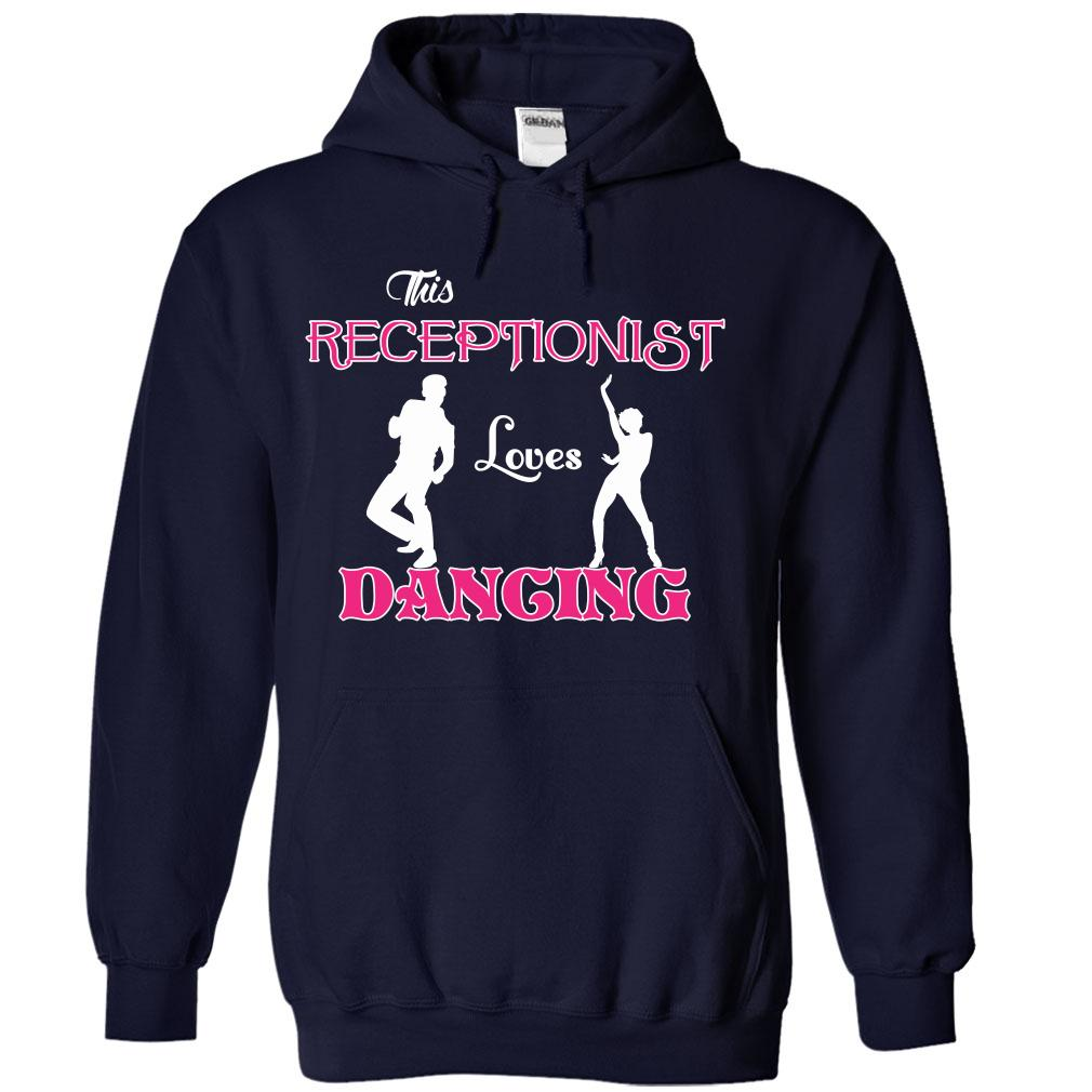 This Receptionist Love Dancing T-Shirt & Hoodie