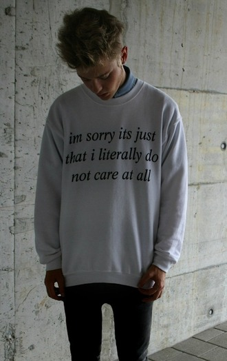 coat sweater tumblr quote on it hoodie sweatshirt menswear white sweater white and black sweater oversized sweater shirt white black don't care at all boy mens sweater guys girl clothes jacket grunge sorry care literally t-shirt