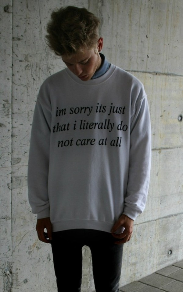 coat sweater tumblr quote on it hoodie sweatshirt menswear quote on it white sweater white and black sweater oversized sweater shirt white oversized sweater black don't care at all boy mens sweater guys girl guys clothes jacket grunge sorry care literally menswear t-shirt