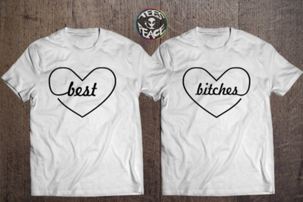 Shirt Best Friend Shirts Best Bitches Bitch Bbf Bff Heart T