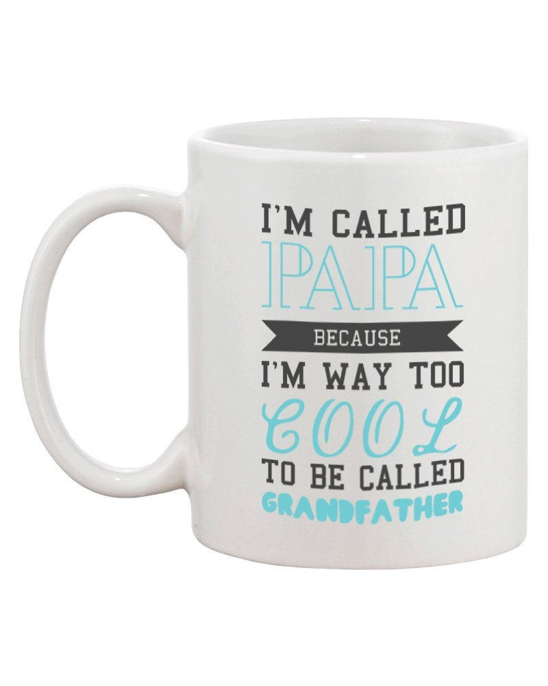 Amazon.com | Cool To Be Called Grandfather Funny Mug PaPa Cup Christmas Gift for Grandpa: Coffee Cups & Mugs