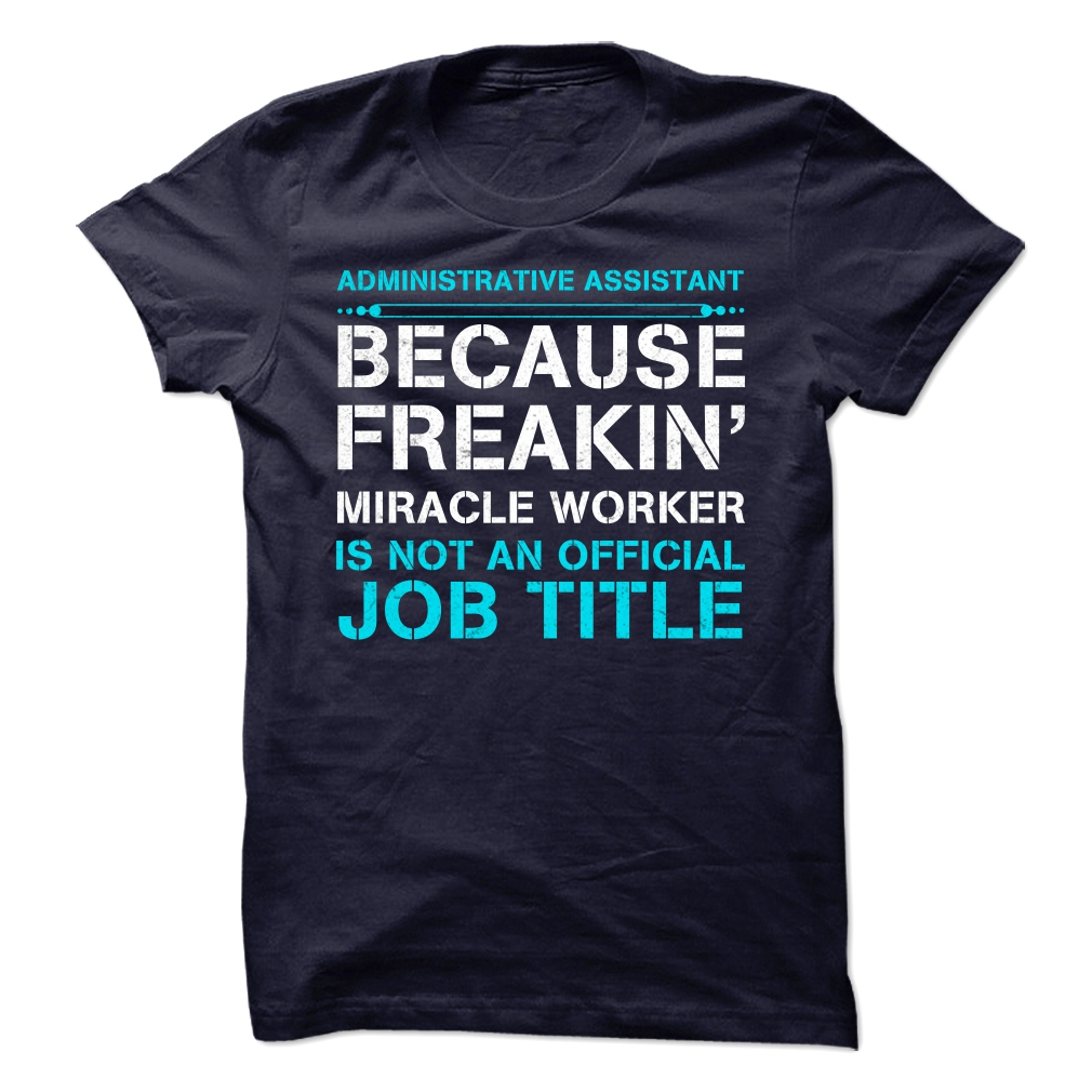 Miracle Administrative Assistant T-Shirt & Hoodie