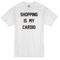 Shopping is my cardio white t-shirt - basic tees shop