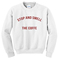 Stop and smell sweatshirt