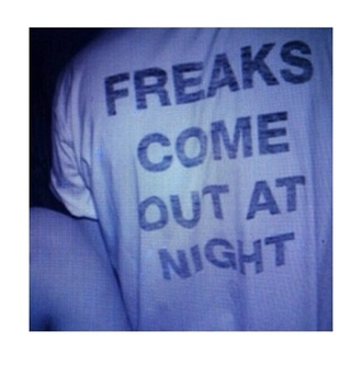 shirt freaks come night white quote on it logo grunge soft grunge tumblr t-shirt tumblr clothes blue black out at hipster clothes cute