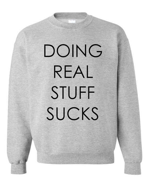 Doing real stuff sucks justin bieber sweater gray by luxebrands
