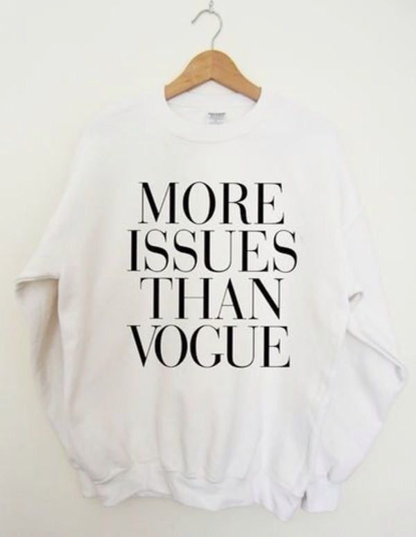 sweater vogue sweatshirt white white sweater white sweater cute black writing writing designer sassy sweater tumblr moreissuesthanvogue fall outfits winter outfits style