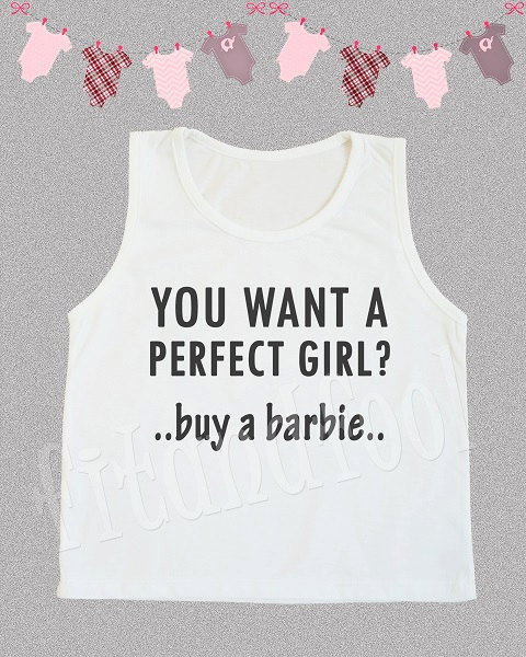 You Want A Perfect Girl? Buy A Barbie Shirts Funny Shirt Teen ...