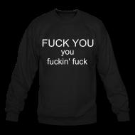 Fuck You, You Fuckin' Fuck Crewkneck | Bro_Oklyn Inc Co.