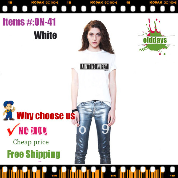 Free Shipping Olddays ON 41 ain't no wifey summer hot sale casual women and men fashion tshirt brand tee cheap 10pc/lot sale-in T-Shirts from Apparel & Accessories on Aliexpress.com