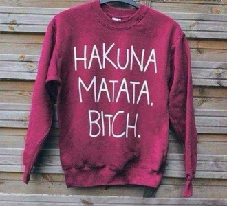 sweater hakuna matata bitch burgandy sweater