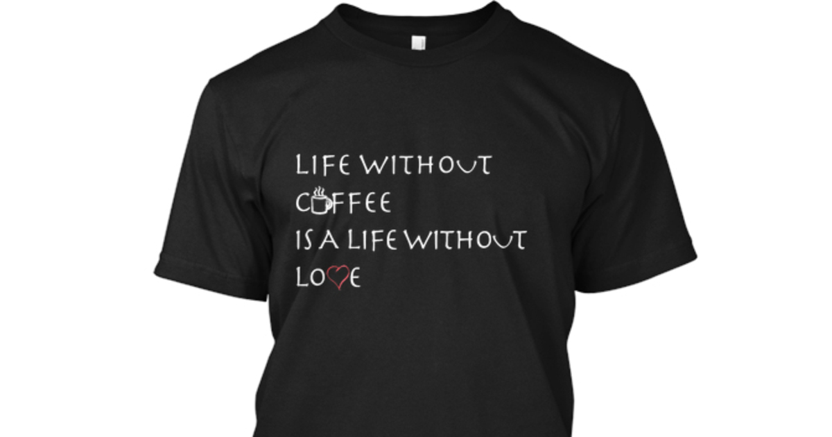 Limited Edition 'Coffee Lovers' Tee | Teespring