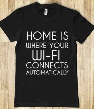 t-shirt black white quote on it wifi