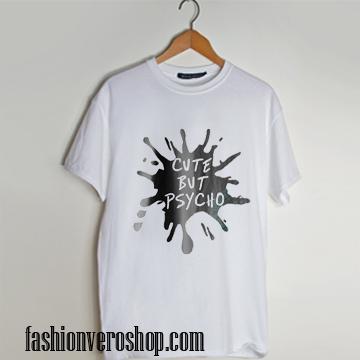 Cute but psycho white T shirt