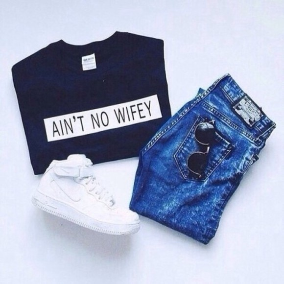 shirt black white black t-shirt ain't no wifey bold color