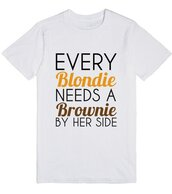 t-shirt,blonde hair,hair,blondie,brunette,brownie,bff,bff shirts,besties,friends,shirt