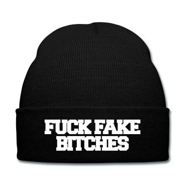 Fuck fake bitches Caps