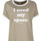 T-shirt i need my space