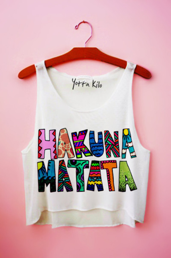 shirt clothes blouse hakuna matata top top white colored