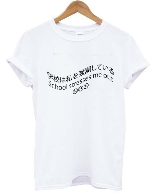School stresses me out tee by mogustash