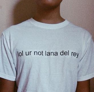 t-shirt lana del rey shirt lana del rey funny cute top rad fabulous singer band t-shirt fashion fangirl white black and white dress b & w print white t-shirt quote on it