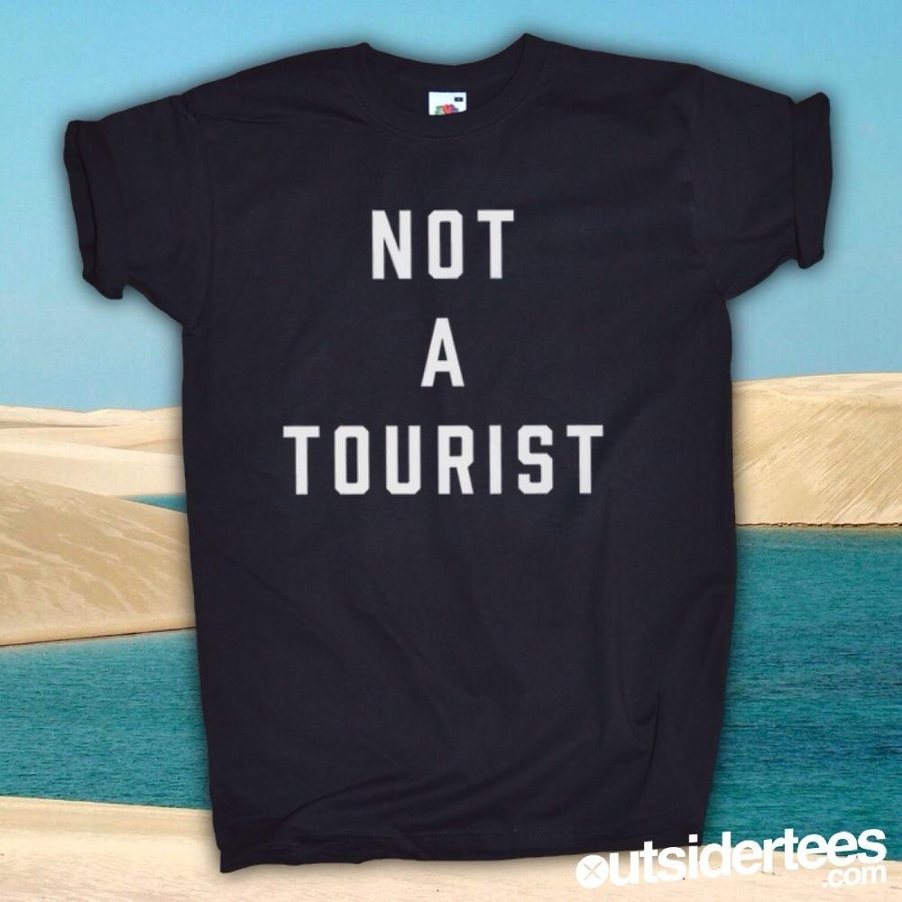 NOT A TOURIST